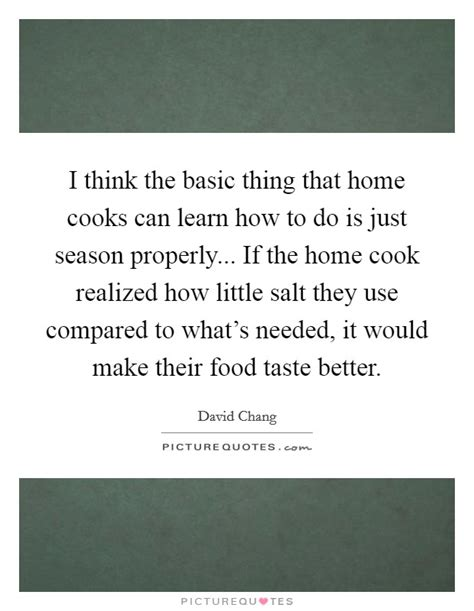 I Thought The Bachelor Had Better Taste by David Chang Quotes Sayings 41 Quotations