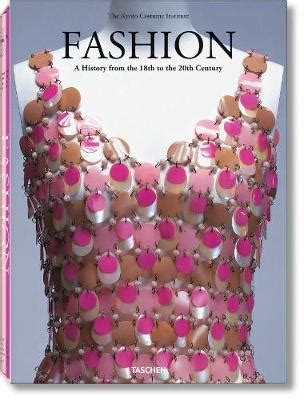 fashion a history from the 18th to the 20th century taschen books fashion a history from the 18th to the 20th century by unknown waterstones