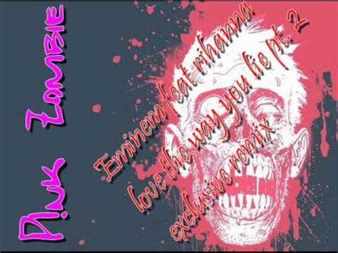 eminem zombie remix eminem feat rihanna love the way you lie dubstep remix