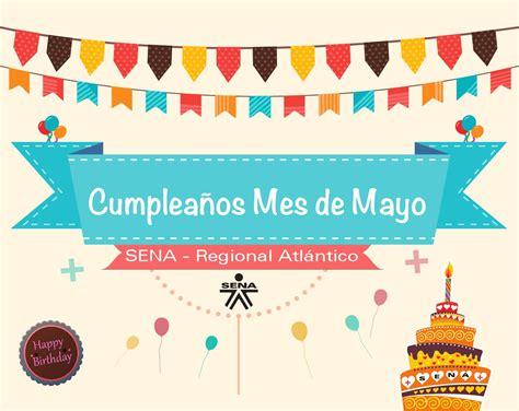 161 feliz mes de mayo cumplea 241 os de mayo by comunicaciones sena atl 225 ntico issuu