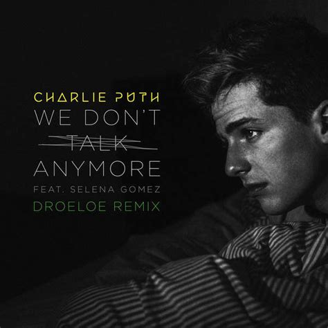 charlie puth itunes charlie puth we don t talk anymore feat selena gomez
