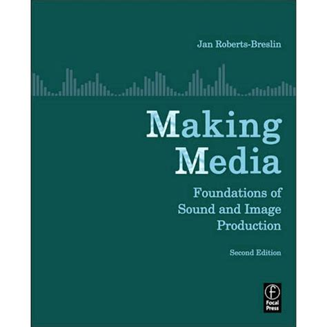 media foundations of sound and image production books focal press book media foundations of