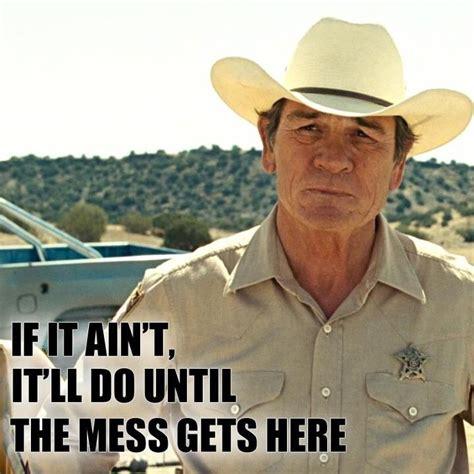 Tommy Lee Jones Meme - no country for old men meme the coen bros pinterest