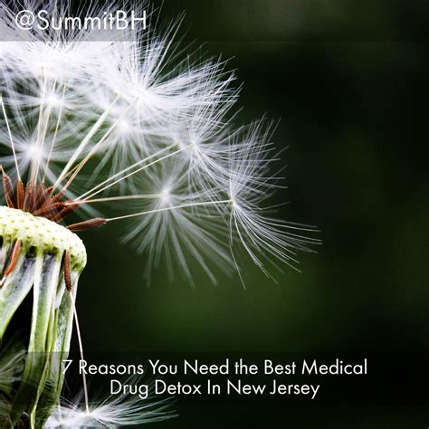 Detox New Jersey by 7 Reasons You Need The Best Detox In New Jersey