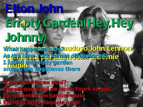 elton john empty garden elton john empty garden hey hey johnny translated