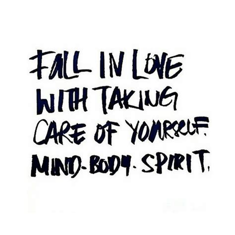 quotes about yourself fall in with taking care of yourself the