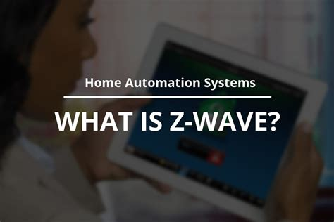 what are z wave devices and how do they work in home