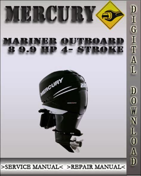 mercury mariner 8 9 9 hp 4 stroke outboard repair manual improved servicemanualspro