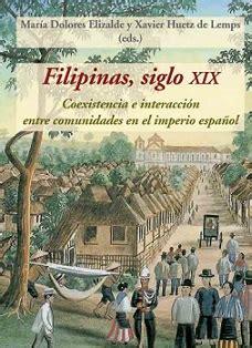 libro filipinas espaola tiempo de historia la actualidad del pasado