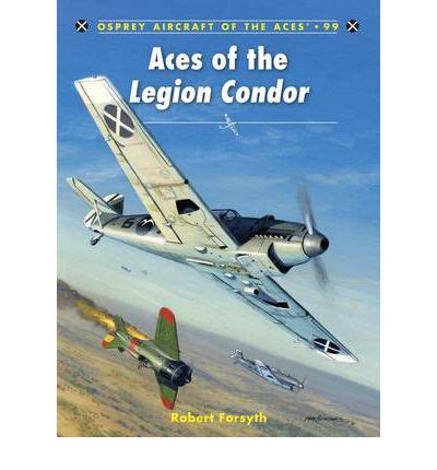 aces of the legion condor robert forsyth 9781849083478