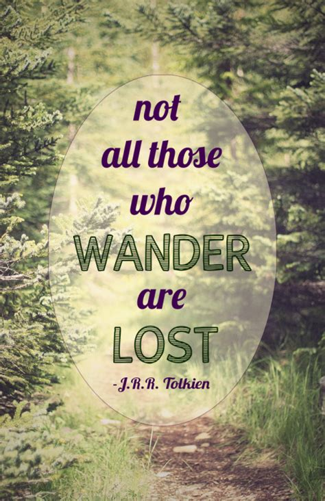 Wander Are Lost not all those who wander are lost on