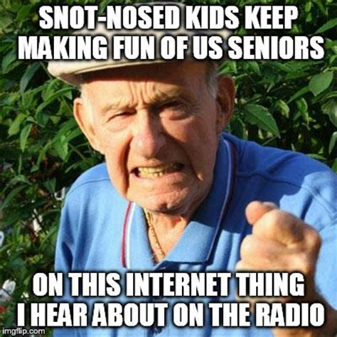 Old Guy Meme - angry old man imgflip