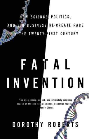 Fatal Invention How Science Politics And Big Business