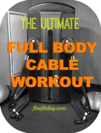 full body cable workout fine fit day