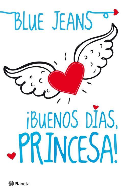 imagenes buenos dias mi princesa buenos dias mi princesa frases de feliz dia fondos de