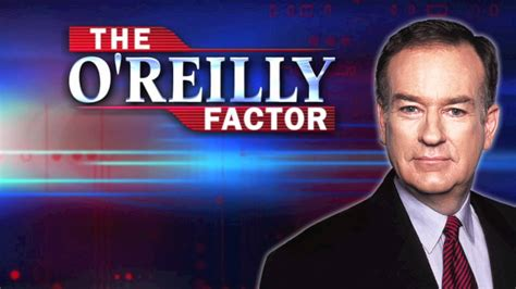 and bill oreilly appear on the oreilly factor on the fox news the o reilly factor bill o reilly considering retirement