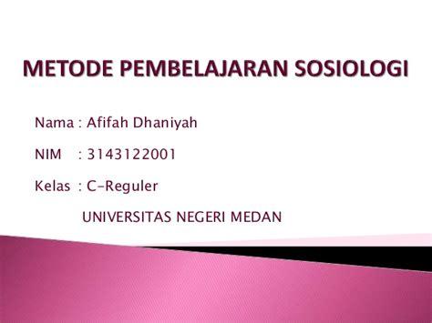 Metode Pembelajaran Bydrasumiati N Asra bentuk metode pembelajaran sosiologi