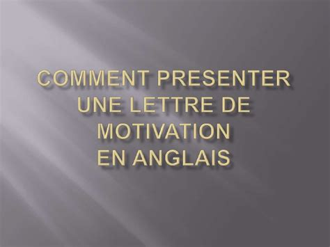 Lettre De Motivation On Anglais Comment Pr 233 Senter Une Lettre De Motivation En Anglais