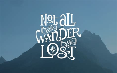 not all who wander are lost wallpaper 15725