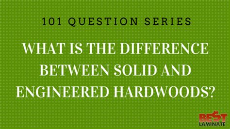 difference between solid and engineered hardwood floors