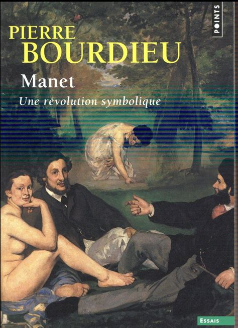 manet a symbolic revolution books manet une r 233 volution symbolique bourdieu