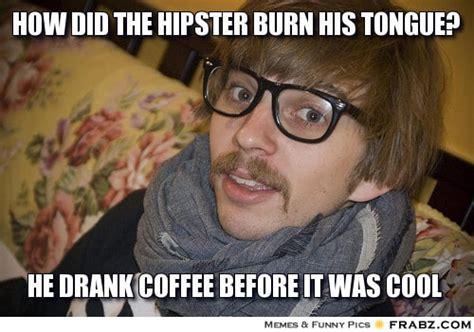 Hipster Memes - 4 things on the dutch coffee culture dutchreview