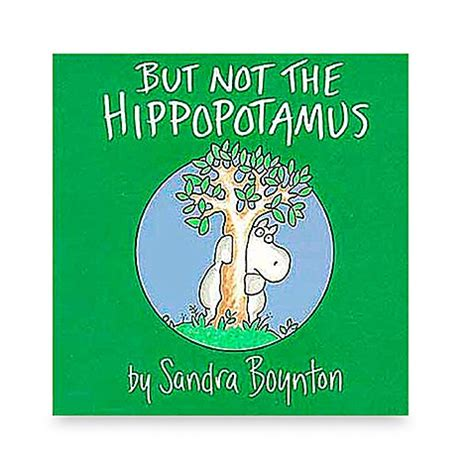 but not the hippopotamus buy but not the hippopotamus by sandra boynton from bed bath beyond