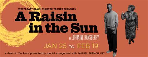Theme Of Hope In A Raisin In The Sun | a raisin in the sun westcoast black theatre troupe live
