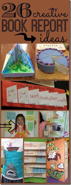 Creative Book Reports For 6th Graders by 26 Creative Book Report Ideas So Many Really Unique And Book Report Projects For Of