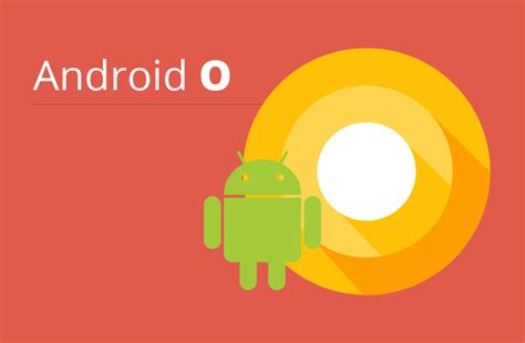 android current version android o upcoming features in the android version biztech
