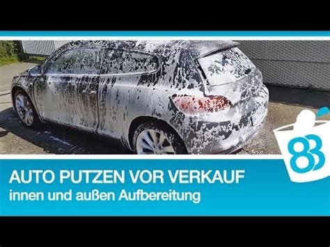 auto putzen innen auto vor verkauf richtig putzen innen und au 223 en