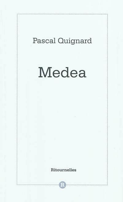 libreria medea livre medea pascal quignard ritournelles 9782953552010