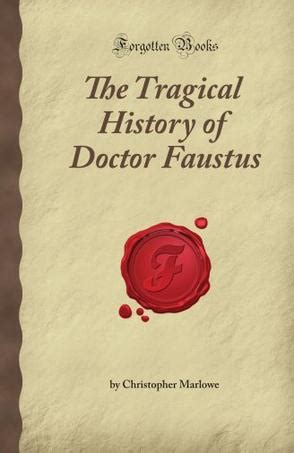 the tragical history of doctor faustus books the tragical history of doctor faustus forgotten books 豆瓣