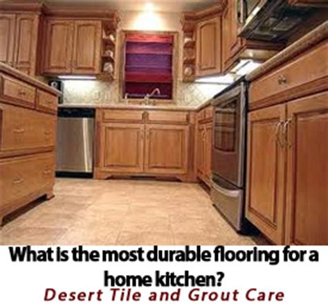 what is the most durable flooring for a home kitchen tile and grout