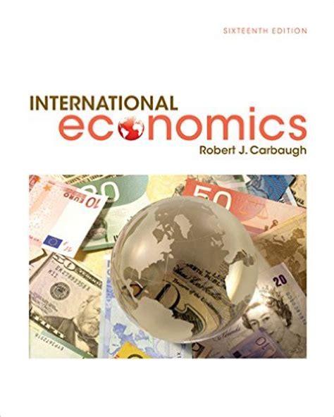 International Economics 1 international economics 16 rev ed edition isbn 9781305507449