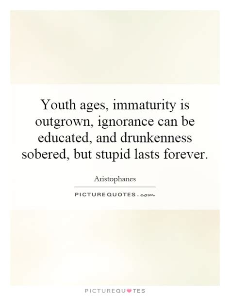 Quotes On Immaturity