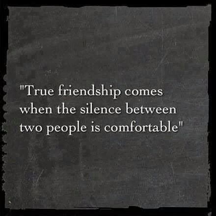 comfortable silence true friendship comes when the silence between two people