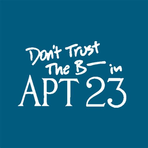 Dont Trust The B In Appartment 23 by Don T Trust The B In Apartment 23 Tags Fashion