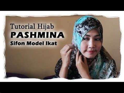 tutorial hijab ikat belakang tutorial hijab pashmina sifon model ikat youtube