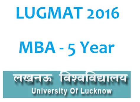 Lucknow Mba Admission Procedure by Lugmat 2016 Admission To Mba 2016 Lucknow