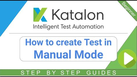 How To Make A Test L katalon studio 6 how to create test in manual mode