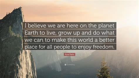make the world a better place to live rosa parks quotes 60 wallpapers quotefancy