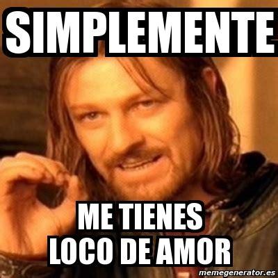Meme Boromir - meme boromir simplemente me tienes loco de amor 77077