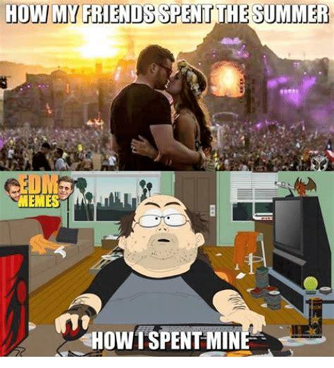 Summer Meme - how my friends spent the summer memes how i spentmine