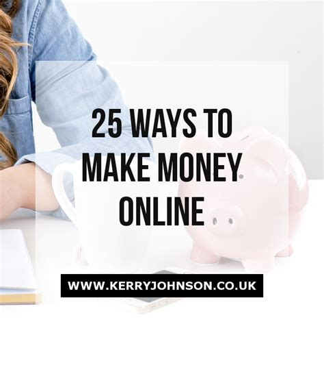 Make Money Online 2017 Uk - 25 ways to make money online kerry johnson