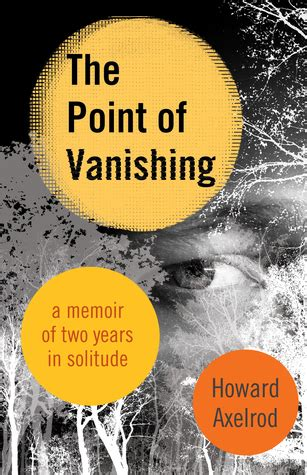two towers a memoir books the point of vanishing a memoir of two years in solitude