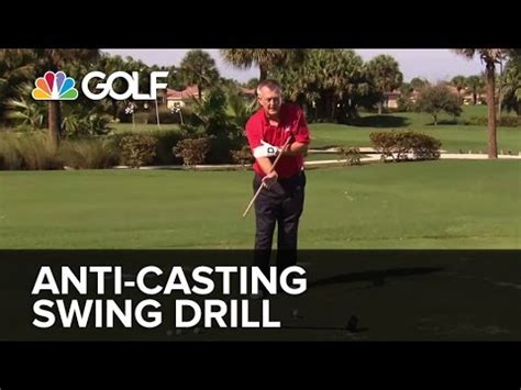 golf swing casting anti casting swing drill swingfix golf channel youtube