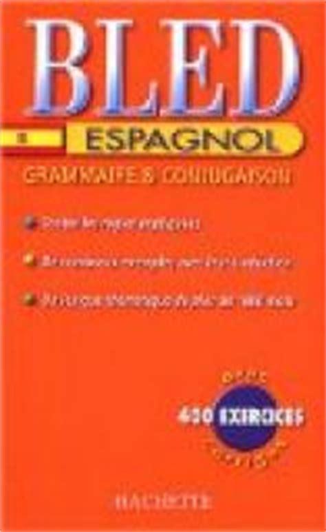 bled espagnol bled espagnol 233 dition 2004 babelio