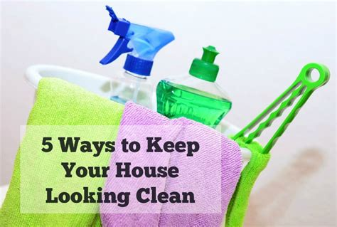 5 Ways To Stay Beautiful by Keep House Looking Clean