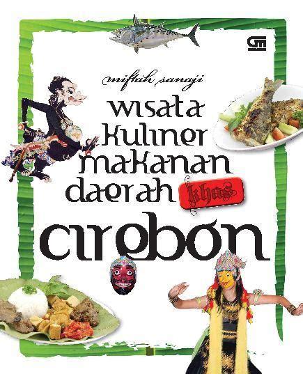 Jual Sofa Daerah Cirebon jual buku wisata kuliner makanan daerah khas cirebon oleh